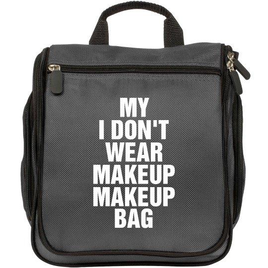 I Don't Wear Makeup