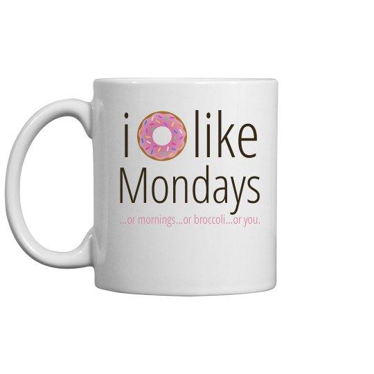 I Donut Like Mondays Coffee Mug