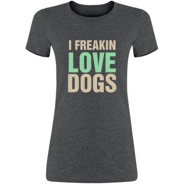 I freakin love dogs