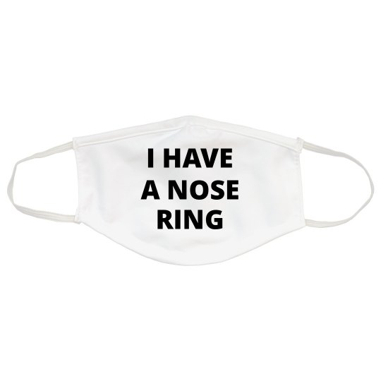 I Have A Nose Ring Mask