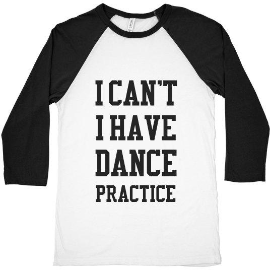 I Have Dance Practice