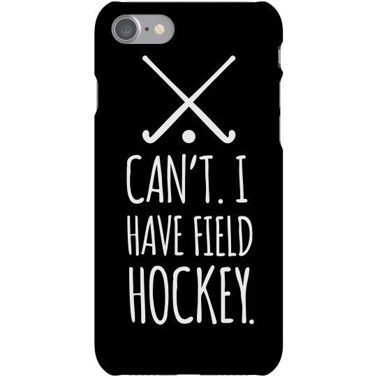 I Have Field Hockey
