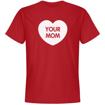 I Heart Your Mom