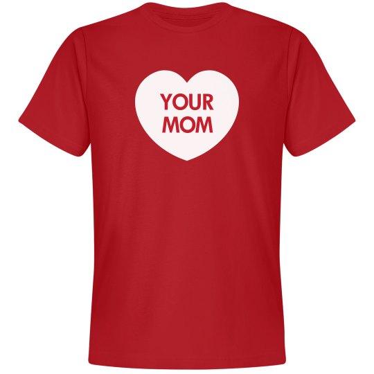 I Heart Your Mom