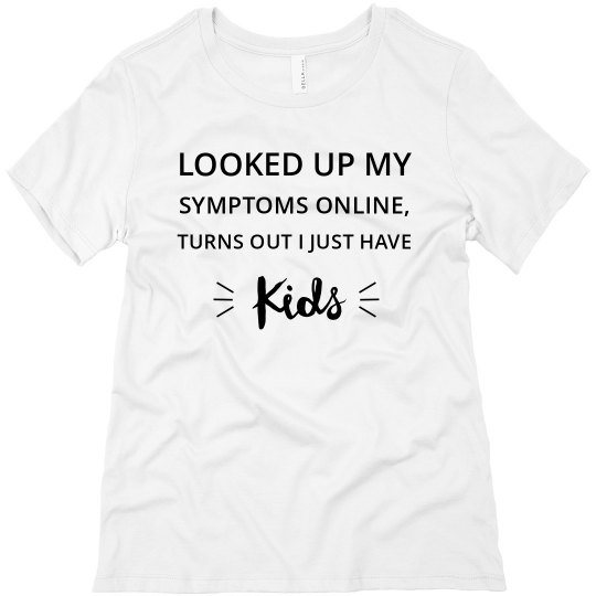 I Just Have Kids Tee