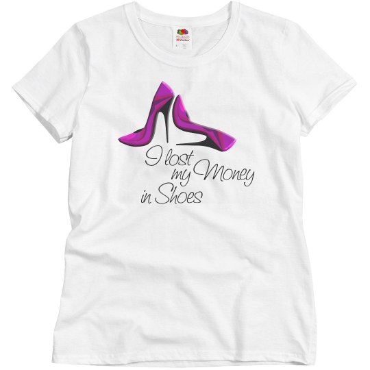 I Lost My Money In Shoes