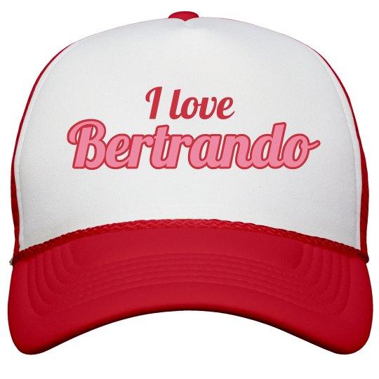 I love Bertrando