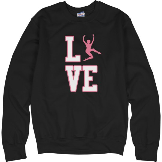 I Love Dance Sweatshirt