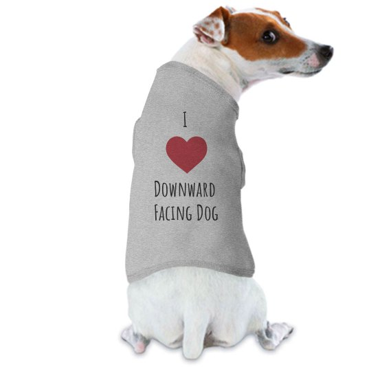 I Love Downward Facing Dog Shirt