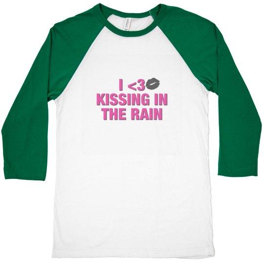I love Kissing In The Rain