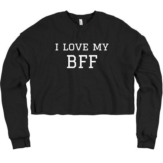 I Love My BFF Sweatshirt