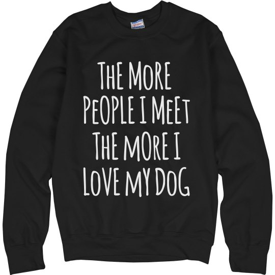 I Love My Dog Sweatshirt