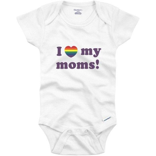 I Love My Moms Gay Rights