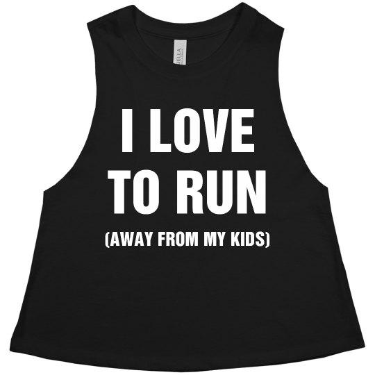 I Love To Run (Away From My Kids)