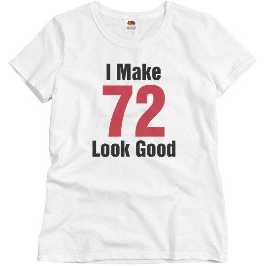 I make 72 look good