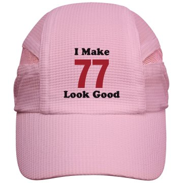 I make 77 look good