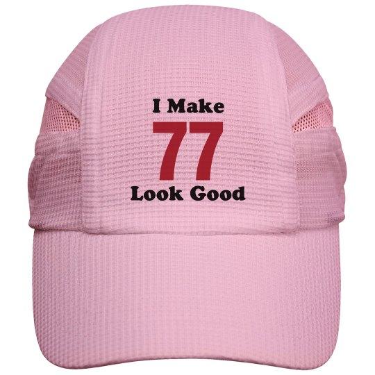 I make 77 look good