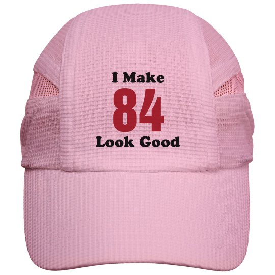 I make 84 look good