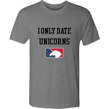 I only date unicorns