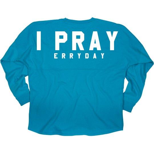 I Pray Erry Day