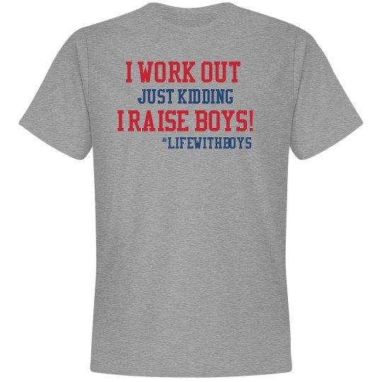I Raise Boys (Soft Unisex)