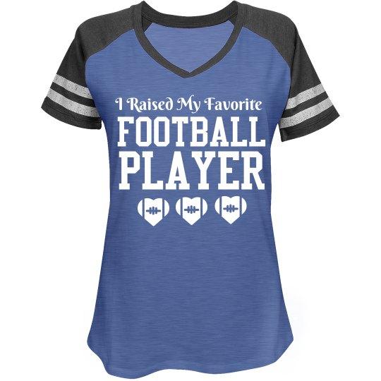 I Raised My Favorite Football Player Football Mom Shirt