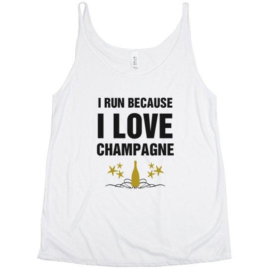 I run Because I Love Champagne
