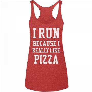 I Run Because I Love Pizza