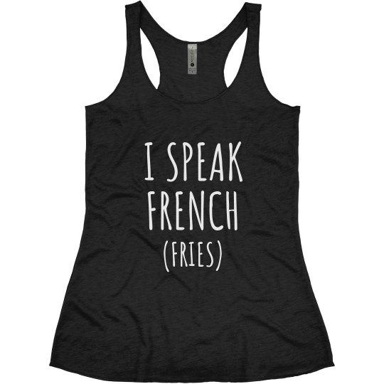 I Speak French Fries Funny Gift