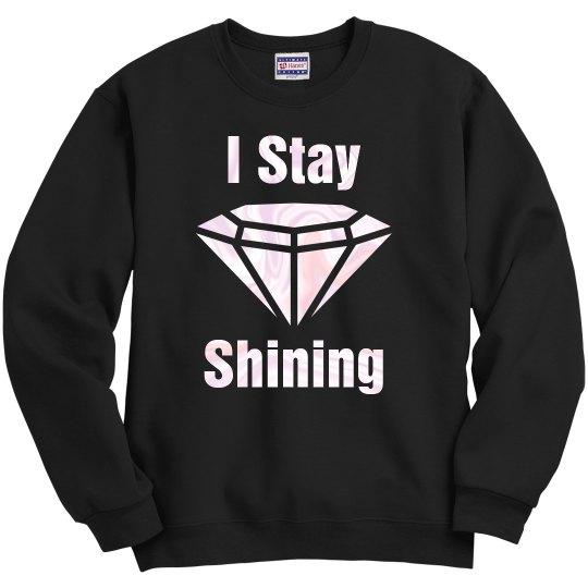 I Stay Shining Sweatshirt