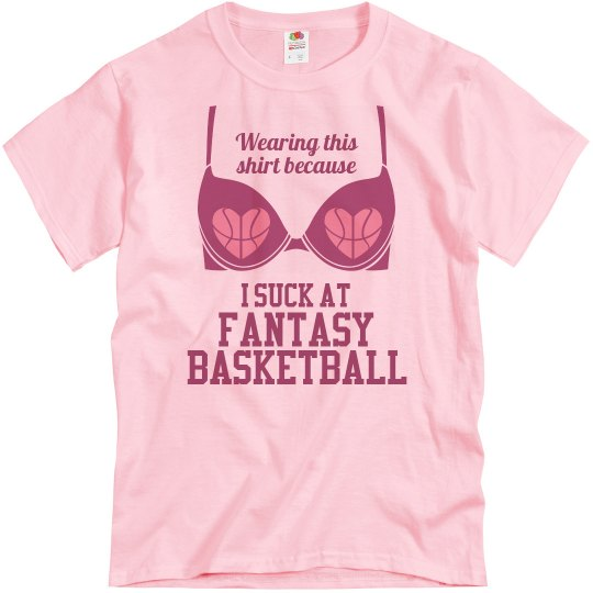 I Suck At Fantasy Basketball Loser Shirts