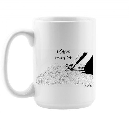 I Support Pulling Out - 15 oz Ceramic Coffee Mug
