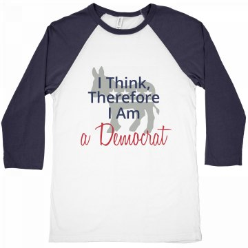 I Think, Therefore I Am a Dem