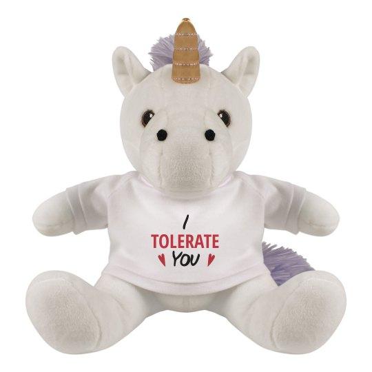 I Tolerate You Stuffed Unicorn