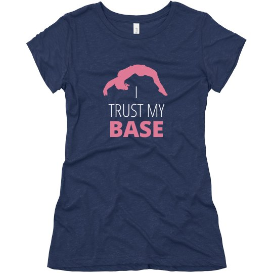 I Trust My Base