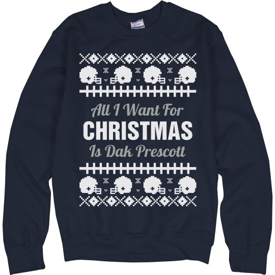 I Want Dak Football Ugly Sweater