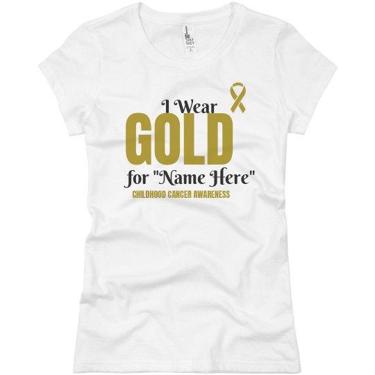 I Wear Gold Cancer Ribbon
