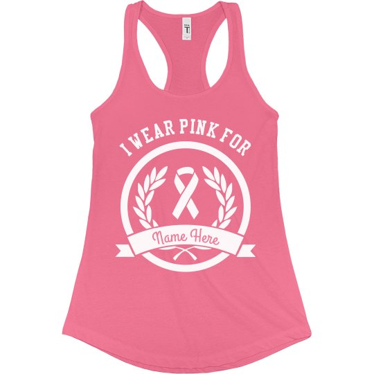 I Wear Pink for Custom Name Breast Cancer Tank
