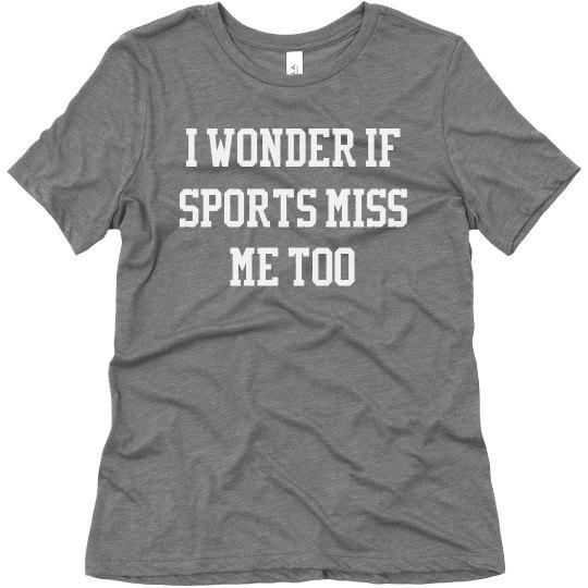 I Wonder If Sports Miss Me Too