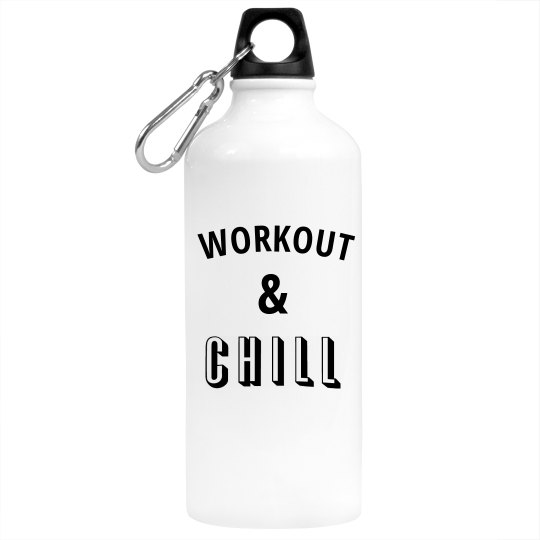 I Work Out And Chill