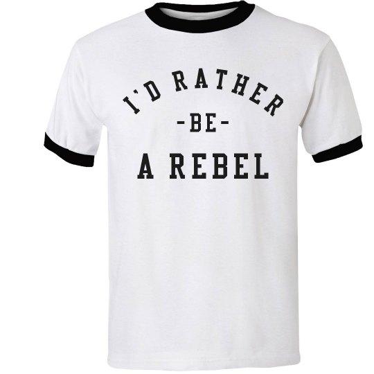 I'd Rather Be A Rebel