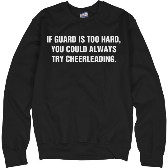 If Color Guard Is Too Hard Try Cheerleeding Sweatshirt