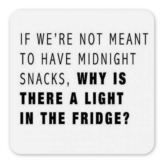If were not meant to have snacks