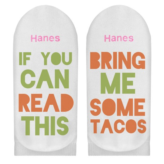 If You Can Read This Bring Tacos
