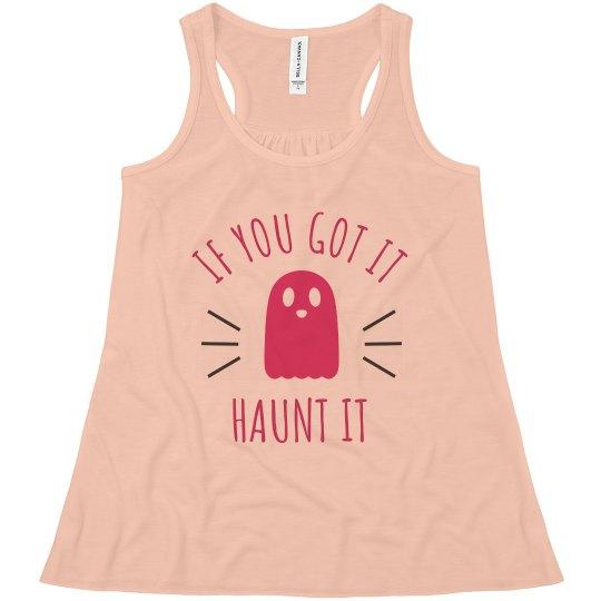 If You Got It, Haunt It