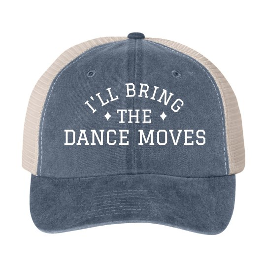 I'll Bring the Dance Moves