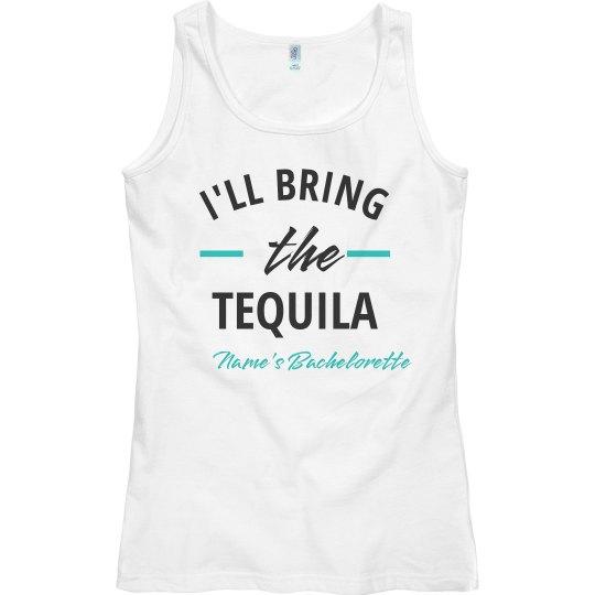I'll Bring the Tequila Bachelorette Tank