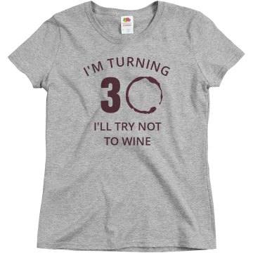 I'll Try Not To Wine About Being 30