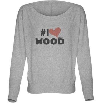 #ILOVEWood Shirt