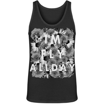 I'm  Fly All Day Tank Top